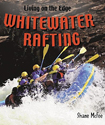 Whitewater Rafting (Living on the Edge)