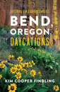 Bend Oregon Daycations