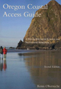Oregon Coastal Access Guide: A Mile-by-Mile Guide to Scenic and Recreational Attractions, 2nd Edition