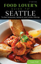 Food Lovers Guide to Seattle Second