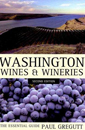Washington Wines and Wineries: The Essential Guide,